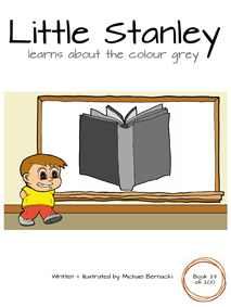 Little Stanley learns about the colour grey (Book 23 of 200) Cover