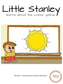 Little Stanley learns about the colour yellow (Book 16 of 200) Cover