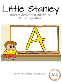 Little Stanley learns about the letter A in the alphabet (Book 24 of 200) Cover