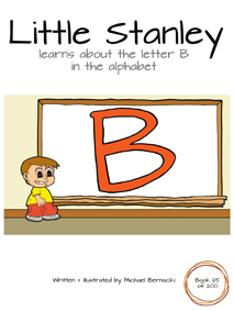Little Stanley learns about the letter B in the alphabet (Book 25 of 200) Cover
