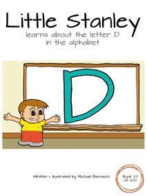 Little Stanley learns about the letter D in the alphabet (Book 27 of 200) Cover