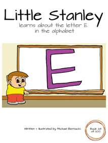 Little Stanley learns about the letter E in the alphabet (Book 28 of 200) Cover