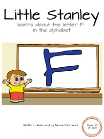 Little Stanley learns about the letter F in the alphabet (Book 29 of 200) Cover