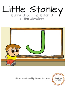 Little Stanley learns about the letter J in the alphabet (Book 33 of 200) Cover