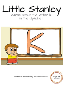 Little Stanley learns about the letter K in the alphabet (Book 34 of 200) Cover
