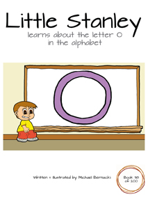 Little Stanley learns about the letter O in the alphabet (Book 38 of 200) Cover