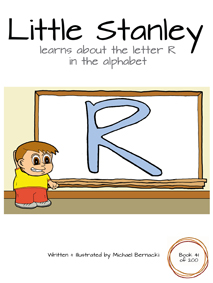 Little Stanley learns about the letter R in the alphabet (Book 41 of 200) Cover