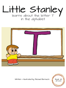 Little Stanley learns about the letter T in the alphabet (Book 43 of 200) Cover