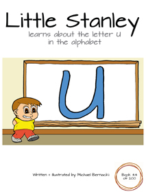 Little Stanley learns about the letter U in the alphabet (Book 44 of 200) Cover