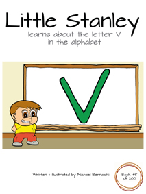 Little Stanley learns about the letter V in the alphabet (Book 45 of 200) Cover