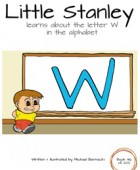 Little Stanley learns about the letter W in the alphabet