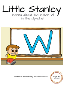 Little Stanley learns about the letter W in the alphabet (Book 46 of 200) Cover