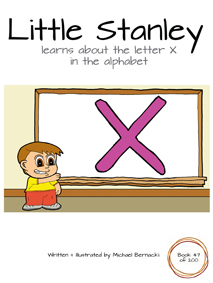 Little Stanley learns about the letter X in the alphabet (Book 47 of 200) Cover