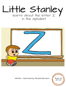 Little Stanley learns about the letter Z in the alphabet (Book 49 of 200) Cover