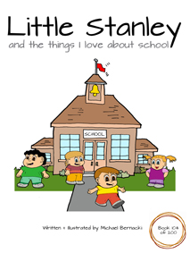 Little Stanley and the things I love about school (Book 104 of 200) Cover