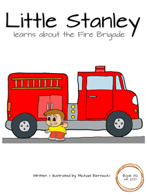 Little Stanley learns about the Fire Brigade (Book 82 of 200) Cover