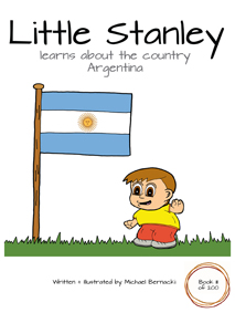 Little Stanley learns about the country Argentina (Book 111 of 200) Cover