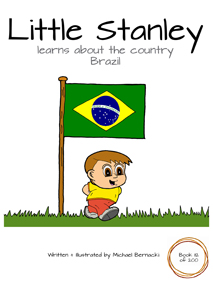 Little Stanley learns about the country Brazil (Book 112 of 200) Cover