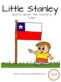 Little Stanley learns about the country Chile (Book 114 of 200) Cover