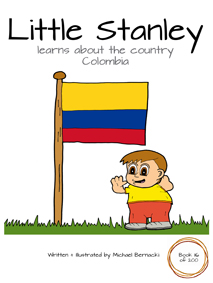 Little Stanley learns about the country Colombia (Book 116 of 200) Cover
