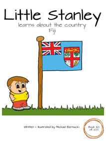 Little Stanley learns about the country Fiji (Book 120 of 200) Cover