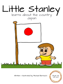 Little Stanley learns about the country Japan (Book 132 of 200) Cover