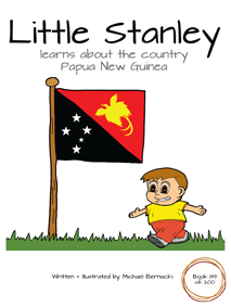 Little Stanley learns about the country Papua New Guinea (Book 139 of 200) Cover