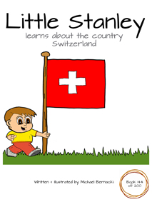 Little Stanley learns about the country Switzerland (Book 144 of 200) Cover