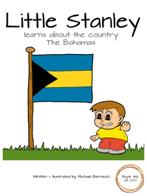 Little Stanley learns about the country The Bahamas (Book 146 of 200) Cover