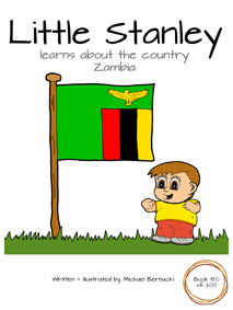 Little Stanley learns about the country Zambia (Book 150 of 200) Cover