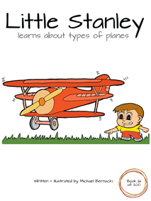 Little Stanley learns about types of planes (Book 61 of 200) Cover