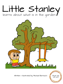 Little Stanley learns about what is in the garden (Book 66 of 200) Cover